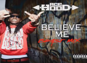 Ace Hood - Believe Me (Freestyle)Ace Hood - Believe Me