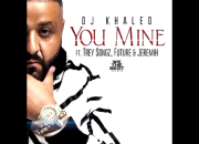 DJ Khaled - You Mine